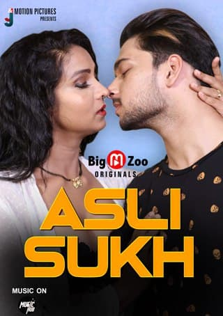 Asli Sukh 2021 BigMovieZoo Hindi Hot Web Series 720p HDRip x264 150MB