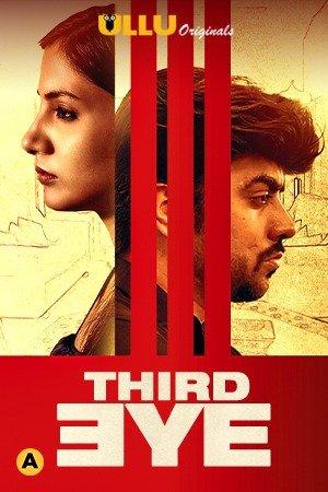 Third Eye 2021 Ullu Hindi Hot Web Series 720p HDRip x264 180MB
