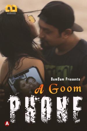 A Goom Phone 2021 Bumbam S01E03 Hindi Hot Web Series 720p HDRip x264 100MB
