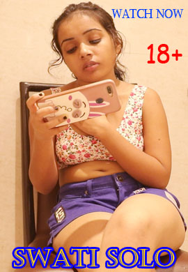 18+ Swati Solo 2021 UncutAdda Hindi Hot Video 720p HDRip x264 60MB