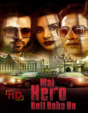 Mai Hero Boll Raha Hu 2021 Hindi Season 01 Complete 720p HDRip ESubs