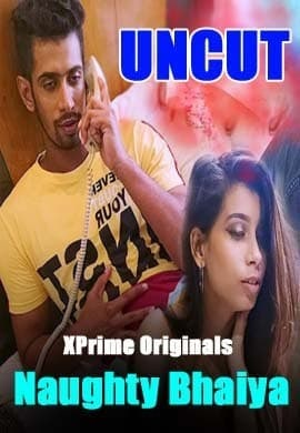 18+ Naughty Bhaiya 2021 XPrime UNCUT Hindi Hot Web Series 720p HDRip x264 130MB