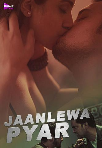 18+ Jaanleva Pyar 2021 PrimeShots Hindi Hot Web Series 720p HDRip x264 120MB