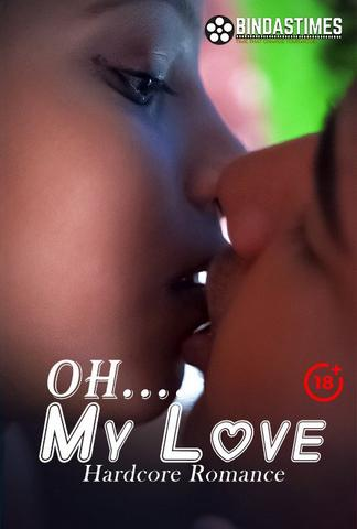 18+ Oh My Love 2021 BindasTimes Hindi Hot Web Series 720p HDRip x264 140MB