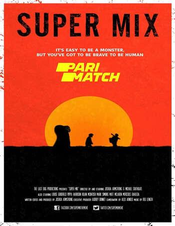 Super Mix 2019 Hindi (HQ FanDub) Dual Audio 720p WEBRip x264