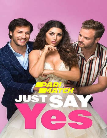 Just Say Yes 2021 Hindi (Voice Over) Dual Audio 720p WEBRip x264