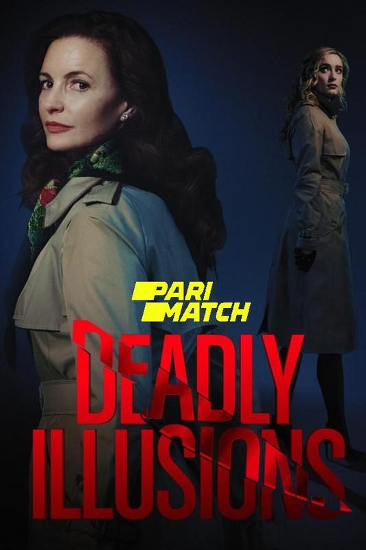 Deadly Illusions 2021 Hindi (Voice Over) Dual Audio 720p WEBRip x264