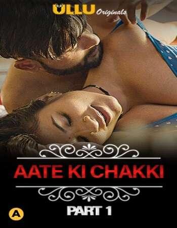 Charmsukh (Aate Ki Chakki) Hindi Part 01 ULLU WEB Series 720p HDRip x264