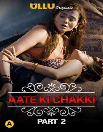 Charmsukh (Aate Ki Chakki) Hindi Part 02 ULLU WEB Series 720p HDRip x264