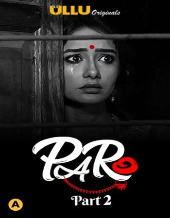 Paro 2021 Hindi Part 02 ULLU WEB Series 720p HDRip x264