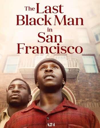 The Last Black Man in San Francisco 2019 Hindi Dual Audio 720p Web-DL ESubs