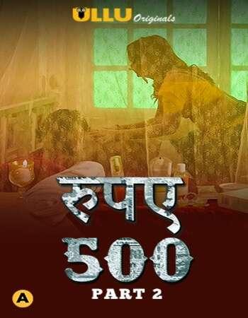 Rupaya 500 2021 Hindi Part 02 ULLU WEB Series 720p HDRip x264