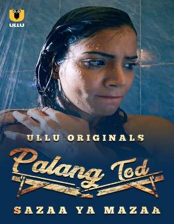Palang Tod (Sazaa Ya Mazaa) 2021 Hindi S01 ULLU WEB Series 720p HDRip x264