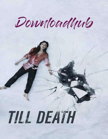 Till Death 2021 English 720p Web-DL 750MB ESubs