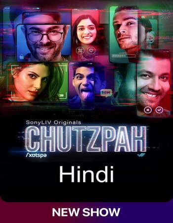 Chutzpah 2021 Hindi Season 01 Complete 720p HDRip ESubs