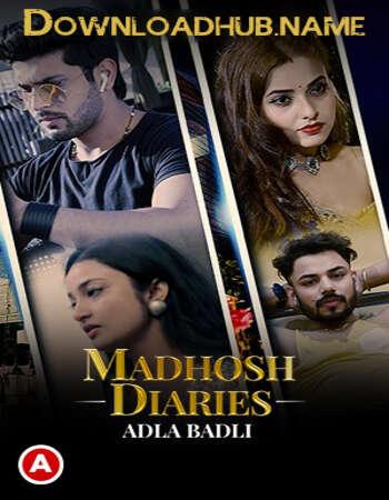 Madhosh Diaries (Adla Badli) 2021 Hindi S01 ULLU WEB Series 720p HDRip x264