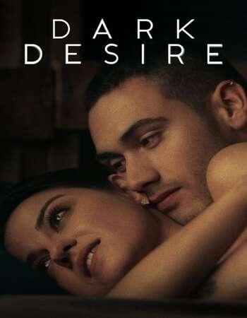 18+ Dark Desire 2020 S01 Complete Hindi ORG Dual Audio 480p Web-DL MSubs Download