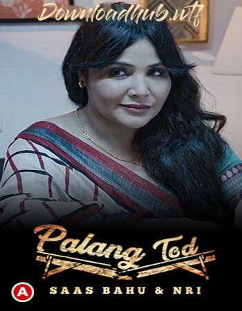 Palang Tod (Saas Bahu & NRI) 2021 Hindi S01 ULLU WEB Series 720p HDRip x264
