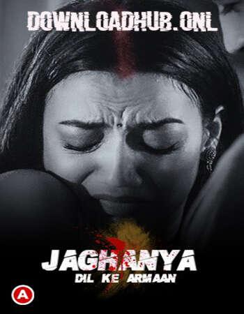 Jaghanya (Dil Ke Armaan) 2021 Hindi S01 ULLU WEB Series 720p HDRip x264