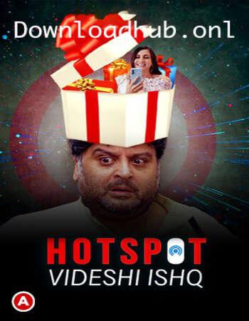 Hotspot (Videshi Ishq) 2021 Hindi S01 ULLU WEB Series 720p HDRip x264