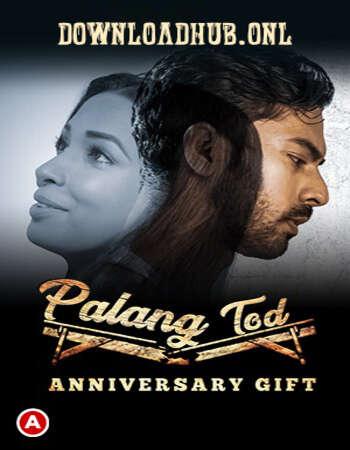 Palang Tod (Anniversary Gift) 2021 Hindi S01 ULLU WEB Series 720p HDRip x264