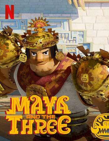 Maya and the Three 2021 S01 Complete Hindi Dual Audio 720p Web-DL MSubs
